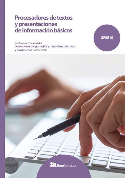Procesadores de texto y presentaciones de información básicos